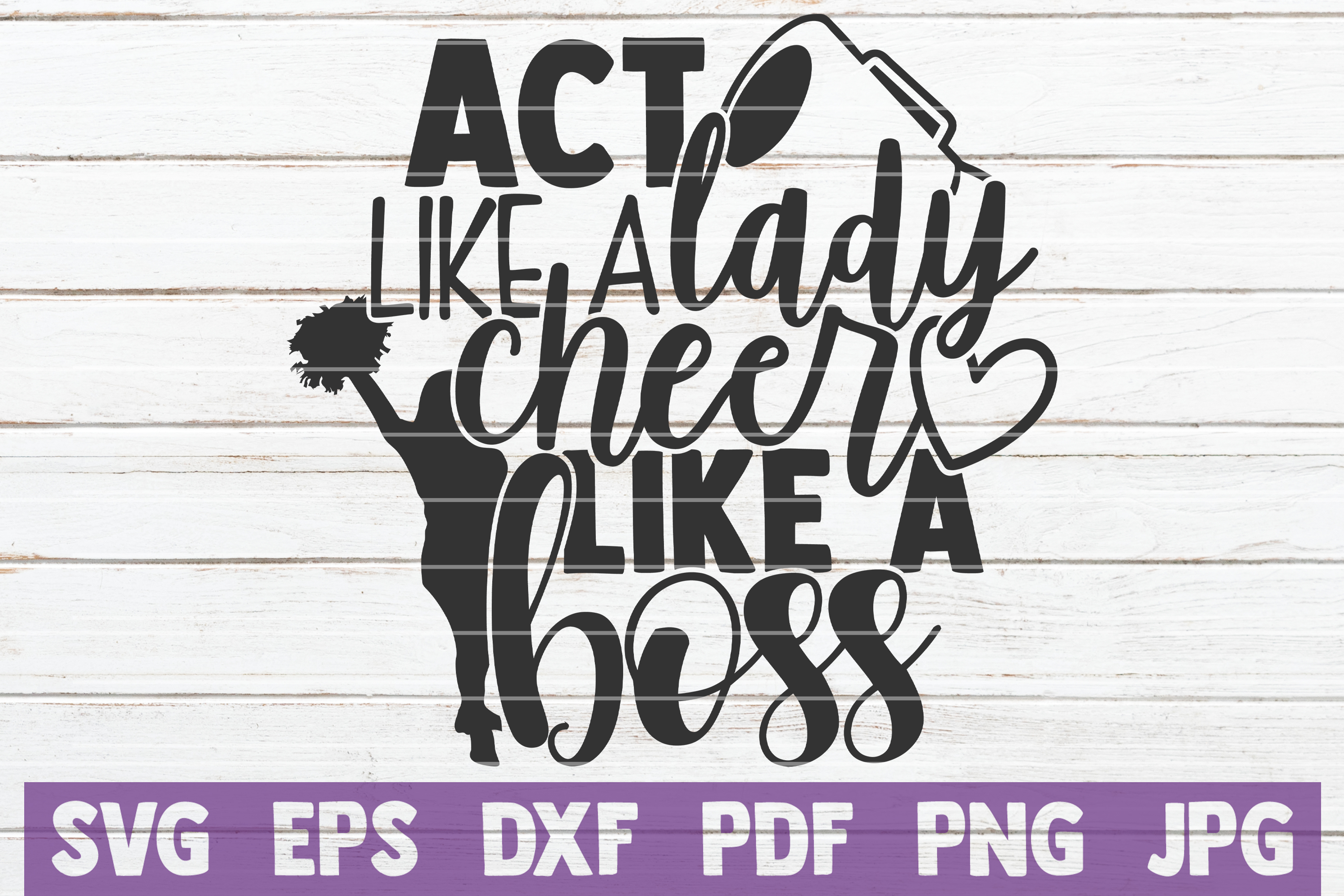 Download Free Act Like A Lady Cheer Like A Boss Graphic By Mintymarshmallows for Cricut Explore, Silhouette and other cutting machines.