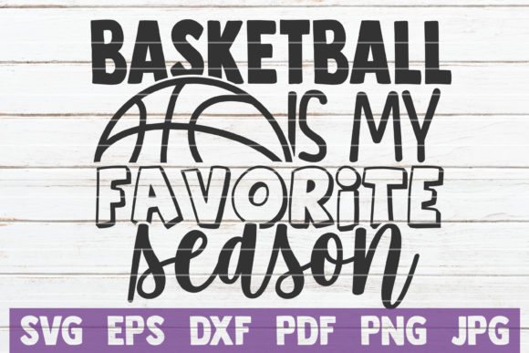 Download Free Basketball Is My Favorite Season Graphic By Mintymarshmallows for Cricut Explore, Silhouette and other cutting machines.