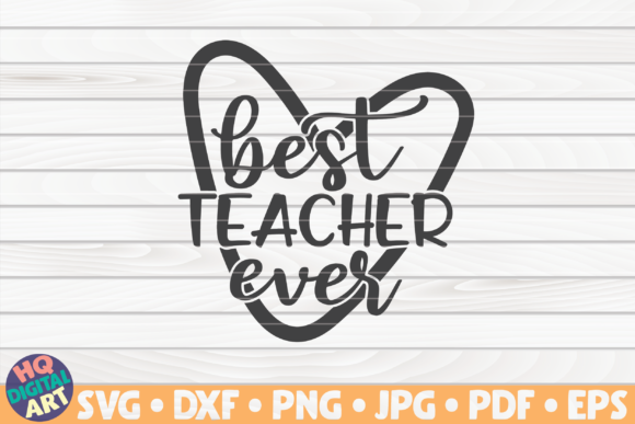 Download Free Best Teacher Ever Teacher Quote Graphic By Mihaibadea95 Creative Fabrica for Cricut Explore, Silhouette and other cutting machines.