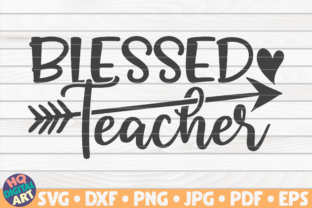 Download Free Blessed Teacher Teacher Quote Graphic By Mihaibadea95 for Cricut Explore, Silhouette and other cutting machines.