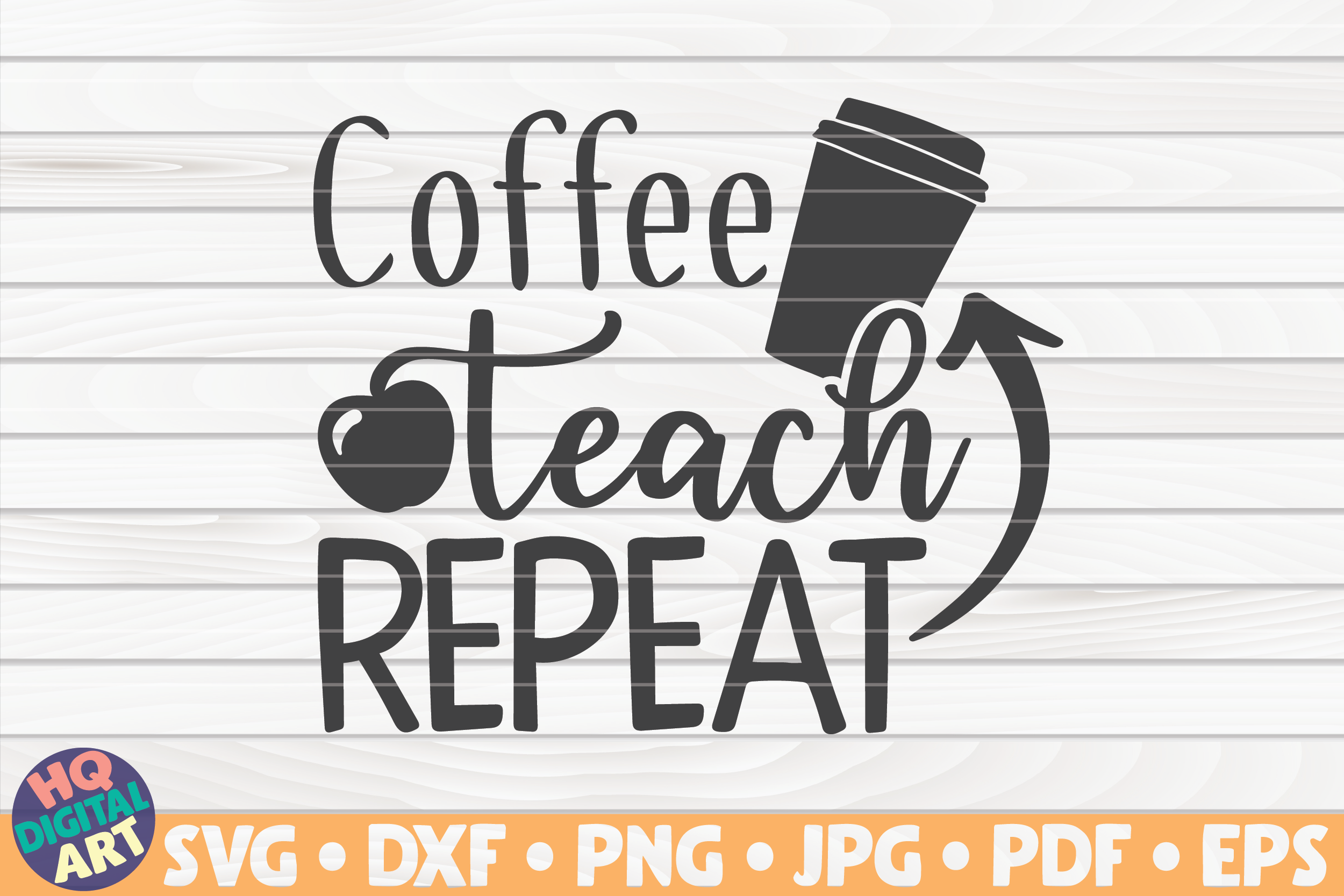 Download Free Coffee Teach Repeat Teacher Quote Graphic By Mihaibadea95 for Cricut Explore, Silhouette and other cutting machines.