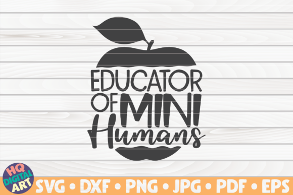 Download Free 1 Educator Of Mini Humans Svg Designs Graphics for Cricut Explore, Silhouette and other cutting machines.