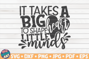 Download Free It Takes A Big Heart Teacher Quote Graphic By Mihaibadea95 for Cricut Explore, Silhouette and other cutting machines.