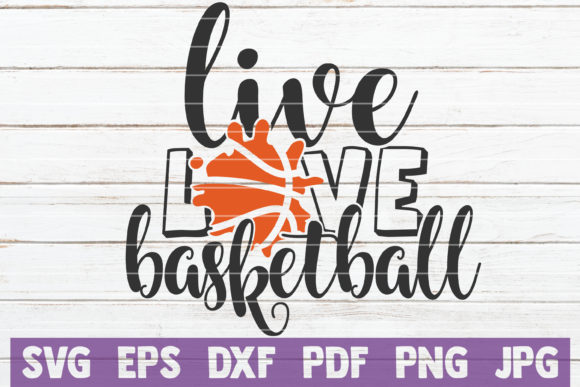 Download Free Live Love Basketball Graphic By Mintymarshmallows Creative Fabrica for Cricut Explore, Silhouette and other cutting machines.