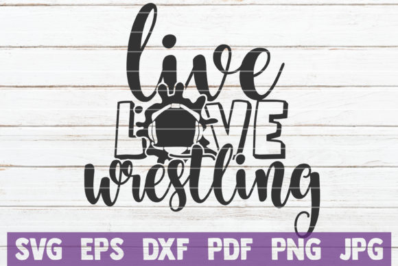 Download Free Live Love Wrestling Graphic By Mintymarshmallows Creative Fabrica for Cricut Explore, Silhouette and other cutting machines.
