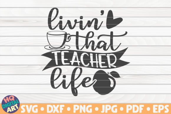 Download Free Livin That Teacher Life Graphic By Mihaibadea95 Creative Fabrica for Cricut Explore, Silhouette and other cutting machines.