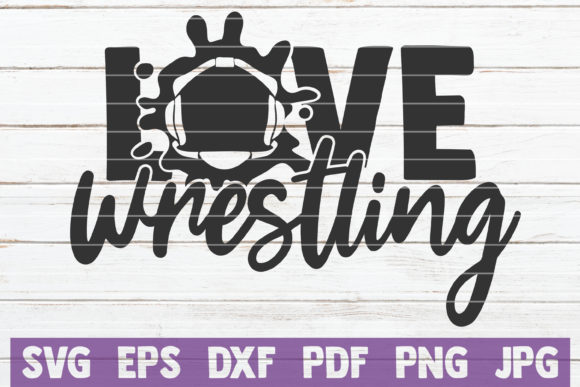 Love Wrestling Graphic Crafts By MintyMarshmallows