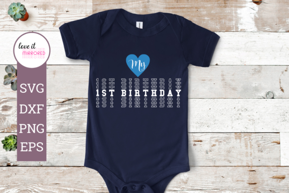 Download Free My 1st Birthday For Boys Design Graphic By Love It Mirrored for Cricut Explore, Silhouette and other cutting machines.
