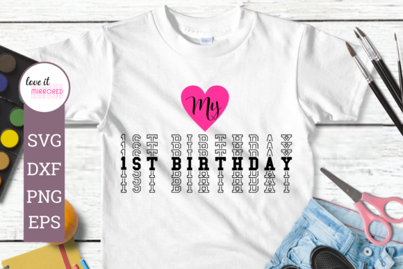 Download Free My 1st Birthday For Girls Design Graphic By Love It Mirrored SVG Cut Files