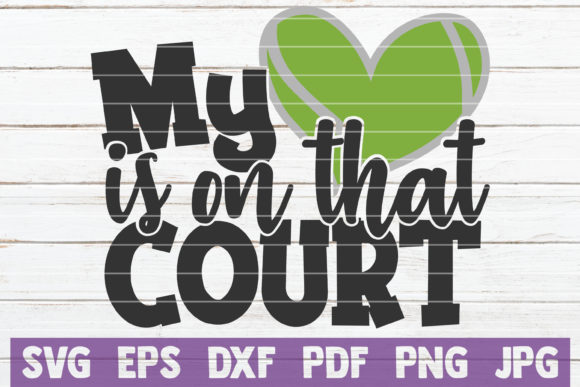 My Heart is on That Court Graphic Crafts By MintyMarshmallows