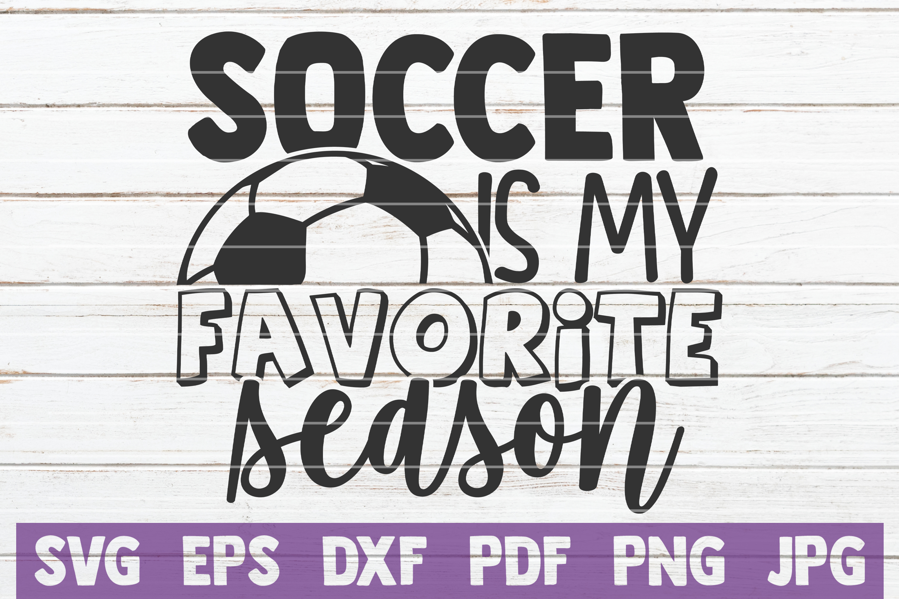 Download Free Soccer Is My Favorite Season Graphic By Mintymarshmallows for Cricut Explore, Silhouette and other cutting machines.