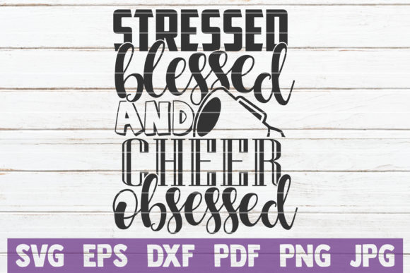 Download Free Stressed Blessed And Cheer Obsessed Graphic By Mintymarshmallows for Cricut Explore, Silhouette and other cutting machines.