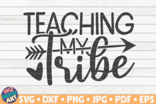 Download Free Teaching My Tribe Teacher Quote Graphic By Mihaibadea95 for Cricut Explore, Silhouette and other cutting machines.