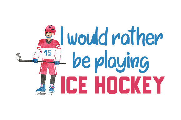 Download Free I Would Rather Be Playing Ice Hockey Svg Cut File By Creative for Cricut Explore, Silhouette and other cutting machines.