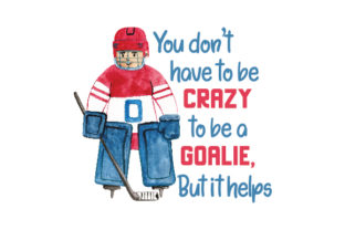 Ice Hockey Goalie Quote Sports Craft Cut File By Creative Fabrica Crafts