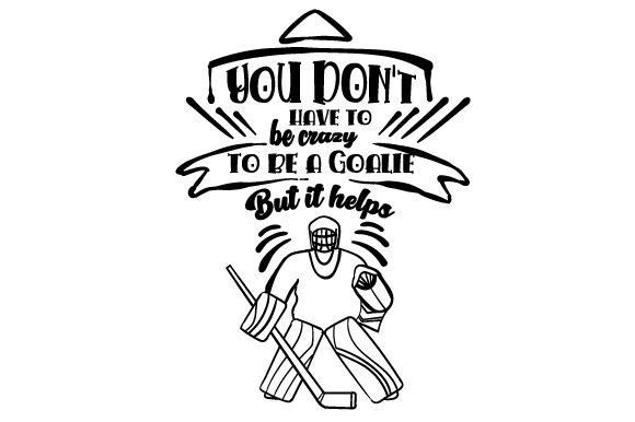 Download Free Ice Hockey Goalie Quote Svg Cut File By Creative Fabrica Crafts SVG Cut Files