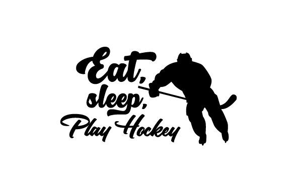 Eat, Sleep, Play Hockey Sports Craft Cut File By Creative Fabrica Crafts