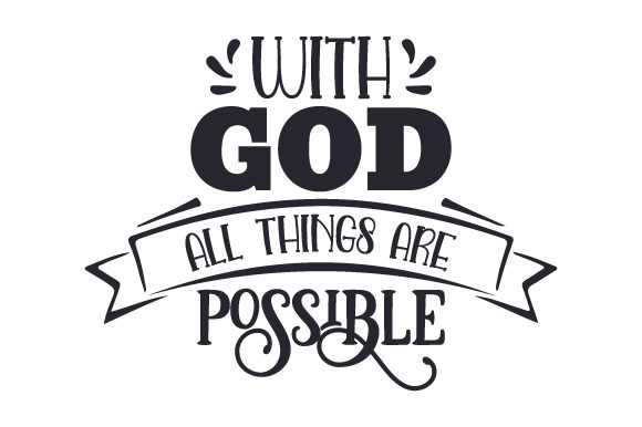 With God All Things Are Possible Religious Craft Cut File By Creative Fabrica Crafts