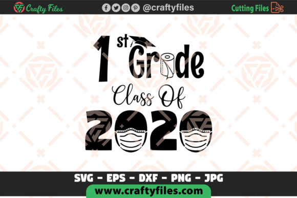 1st Grade Class of 2020 Graphic Crafts By Crafty Files