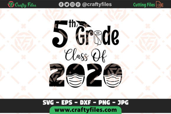 Download Free 5th Grade Class Of 2020 School Graphic By Crafty Files for Cricut Explore, Silhouette and other cutting machines.