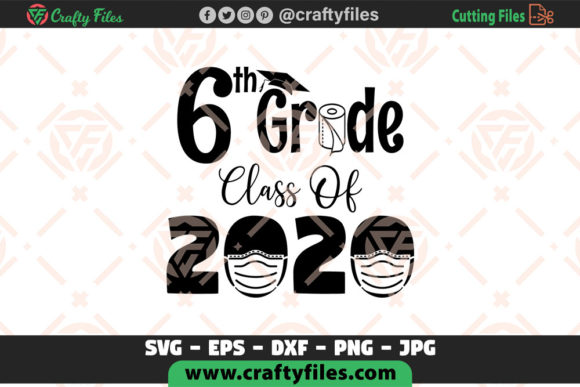 Download Free 6th Grade Class Of 2020 School Graphic By Crafty Files for Cricut Explore, Silhouette and other cutting machines.