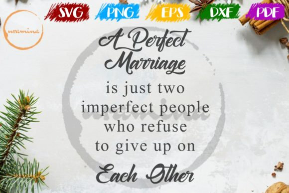 Download Free A Perfect Marriage Is Just Two Imperfect Graphic By Uramina for Cricut Explore, Silhouette and other cutting machines.