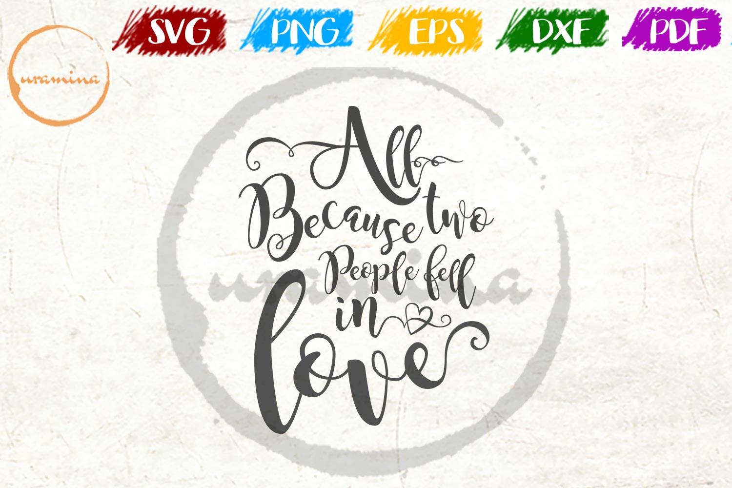Download Free All Because Two People Fell In Love Grafico Por Uramina for Cricut Explore, Silhouette and other cutting machines.