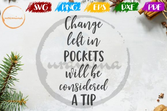 Download Free Change Left In Pockets Graphic By Uramina Creative Fabrica for Cricut Explore, Silhouette and other cutting machines.