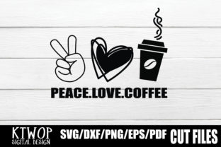 Download Free Peace Love And Coffee Graphic By Ktwop Creative Fabrica SVG Cut Files