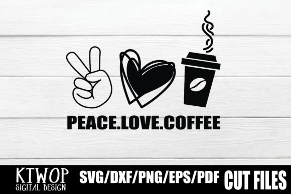 Print on Demand: Peace Love and Coffee Graphic Crafts By KtwoP