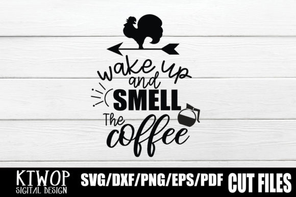 Download Free Wake Up And Smell The Coffee Graphic By Ktwop Creative Fabrica for Cricut Explore, Silhouette and other cutting machines.