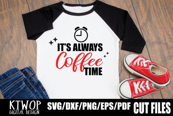 Download Free It S Always Coffee Time Graphic By Ktwop Creative Fabrica for Cricut Explore, Silhouette and other cutting machines.