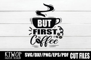 Download Free But First Coffee Graphic By Ktwop Creative Fabrica for Cricut Explore, Silhouette and other cutting machines.