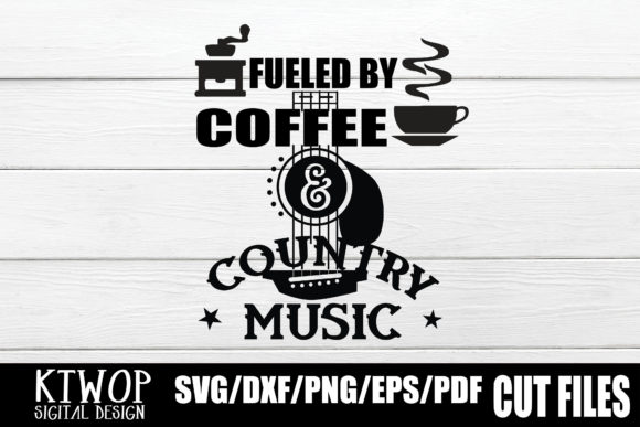 Download Free Fueled By Coffee And Country Music Graphic By Ktwop Creative for Cricut Explore, Silhouette and other cutting machines.