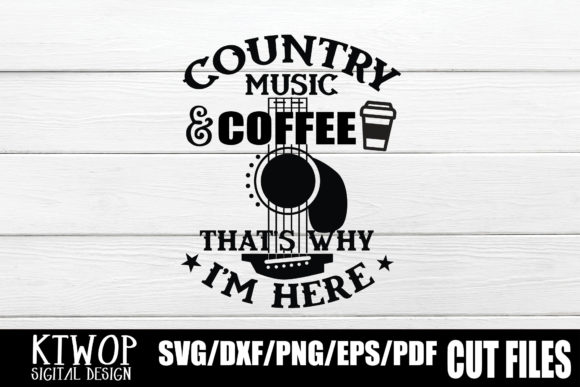 Download Free Country Music And Coffee That S Why I M Here Graphic By Ktwop for Cricut Explore, Silhouette and other cutting machines.