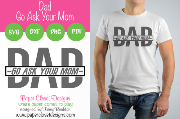 Print on Demand: Dad Go Ask Your Mom Graphic Crafts By rushton_tracy