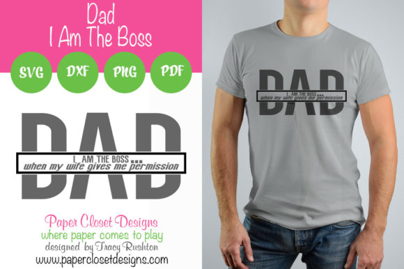 Download Free Dad I Am The Boss Graphic By Rushton Tracy Creative Fabrica for Cricut Explore, Silhouette and other cutting machines.