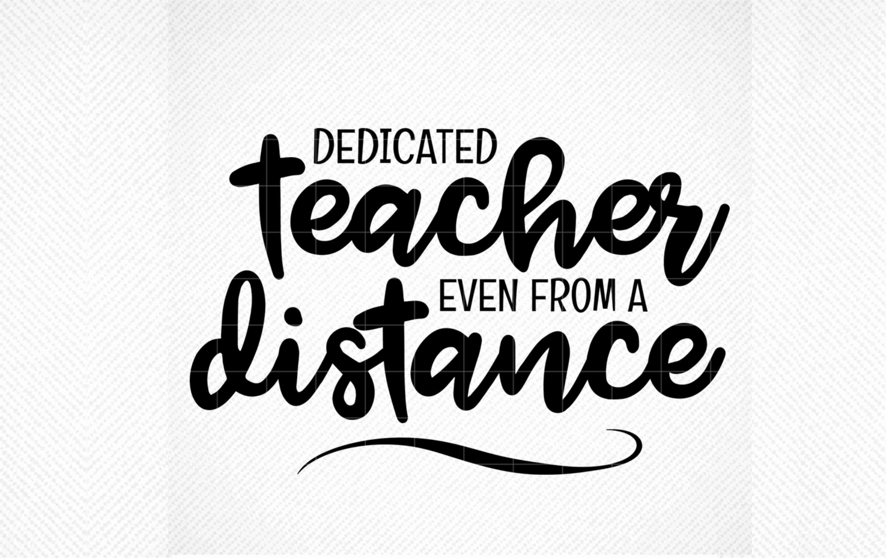 Download Free Dedicated Teacher Even From Distance Graphic By Svg Den for Cricut Explore, Silhouette and other cutting machines.