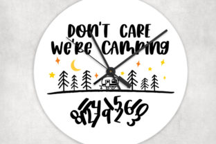Download Free Don T Care We Re Camping Clock Graphic By Simply Cut Co for Cricut Explore, Silhouette and other cutting machines.