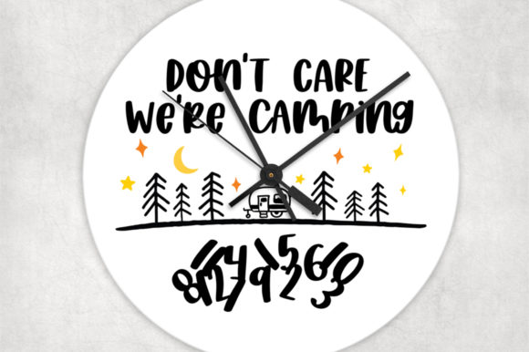 Print on Demand: Don't Care We're Camping Clock   Graphic Crafts By Simply Cut Co