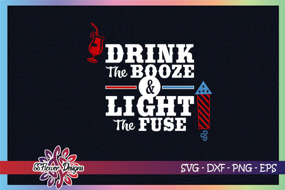 Download Free Drink The Booze And Light The Fuse Graphic By Ssflower SVG Cut Files