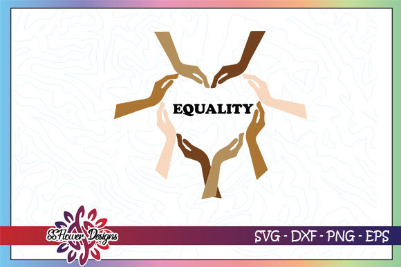 Download Free Equality Love Shape By Hands Graphic By Ssflower Creative Fabrica for Cricut Explore, Silhouette and other cutting machines.