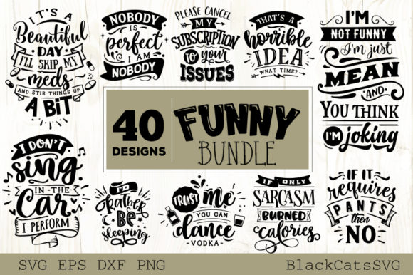 Download Free Funny Quotes Bundle 40 Designs Graphic By Blackcatsmedia for Cricut Explore, Silhouette and other cutting machines.