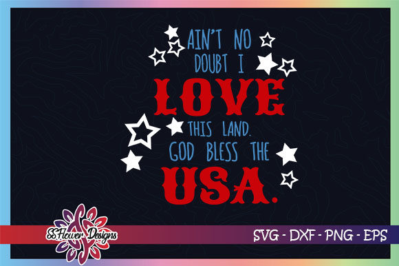 Download Free God Bless The Usa 4th Of July Graphic By Ssflower Creative for Cricut Explore, Silhouette and other cutting machines.