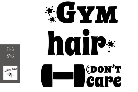 Print on Demand: Gym Hair Don't Care Graphic Print Templates By Fleur de Tango