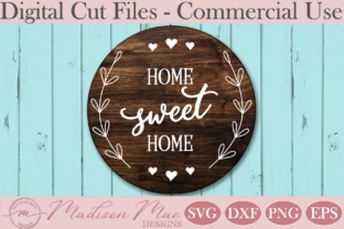 Download Free Home Sign Home Sweet Home Graphic By Madison Mae Designs for Cricut Explore, Silhouette and other cutting machines.
