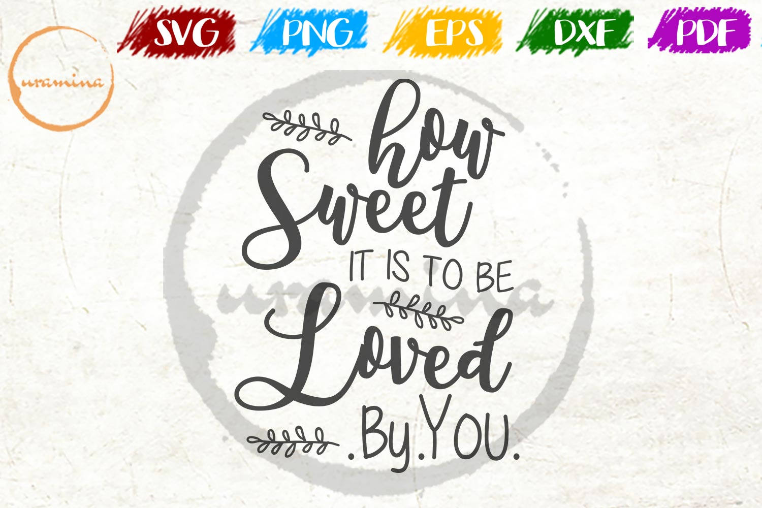 Download Free How Sweet It Is To Be Loved By You Graphic By Uramina Creative for Cricut Explore, Silhouette and other cutting machines.