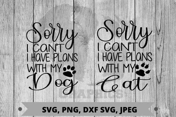 Download Free I Can T I Have Plans With My Dog Cat Graphic By Pit Graphics SVG Cut Files