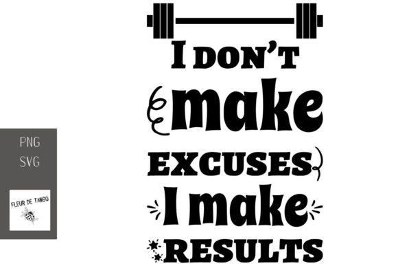 Print on Demand: I Don't Make Excuses I Make Results Graphic Print Templates By Fleur de Tango