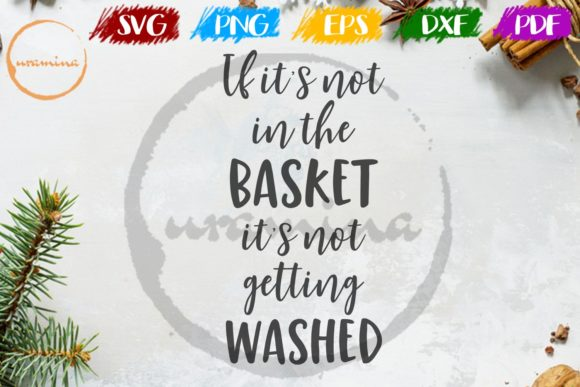 Download Free If It S Not In The Basket Graphic By Uramina Creative Fabrica for Cricut Explore, Silhouette and other cutting machines.